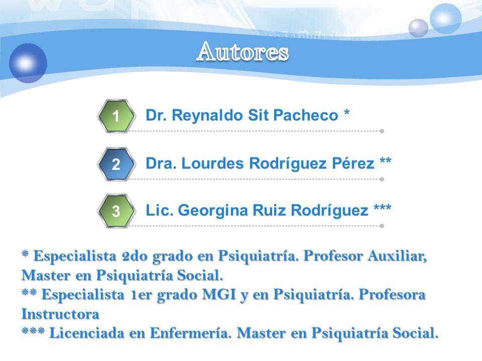 Autores 1 Dr. Reynaldo Sit Pacheco * 2 Dra. Lourdes Rodríguez Pérez **
