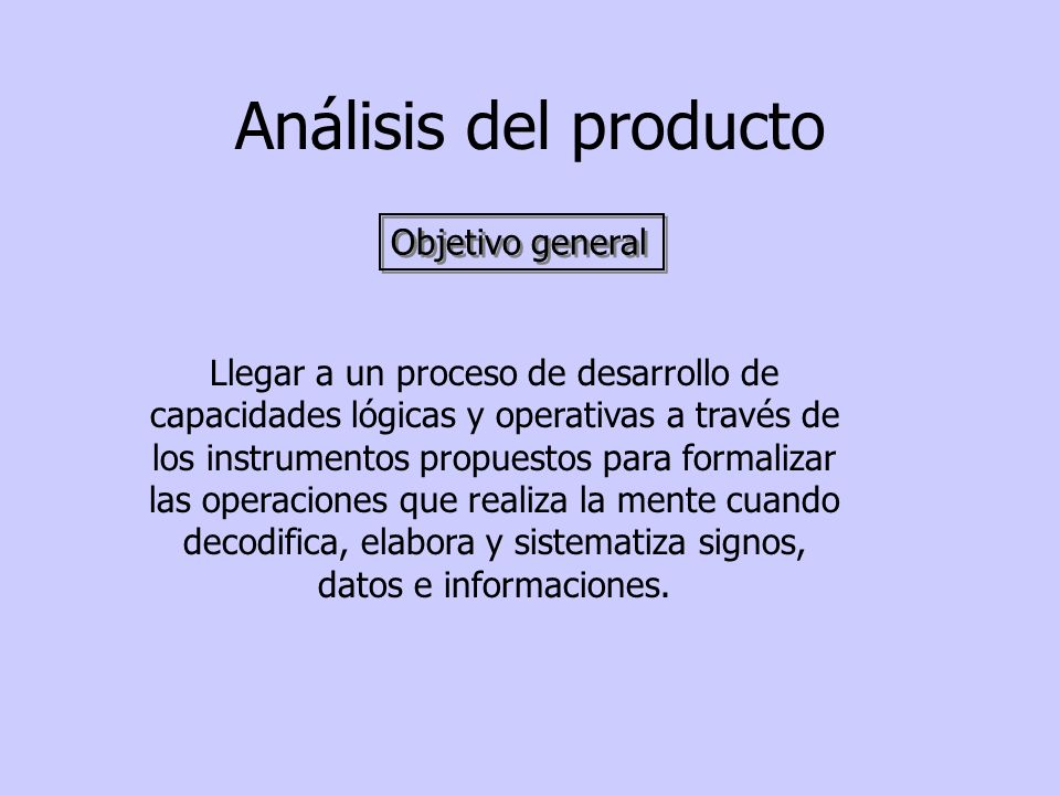 Análisis del producto Objetivo general