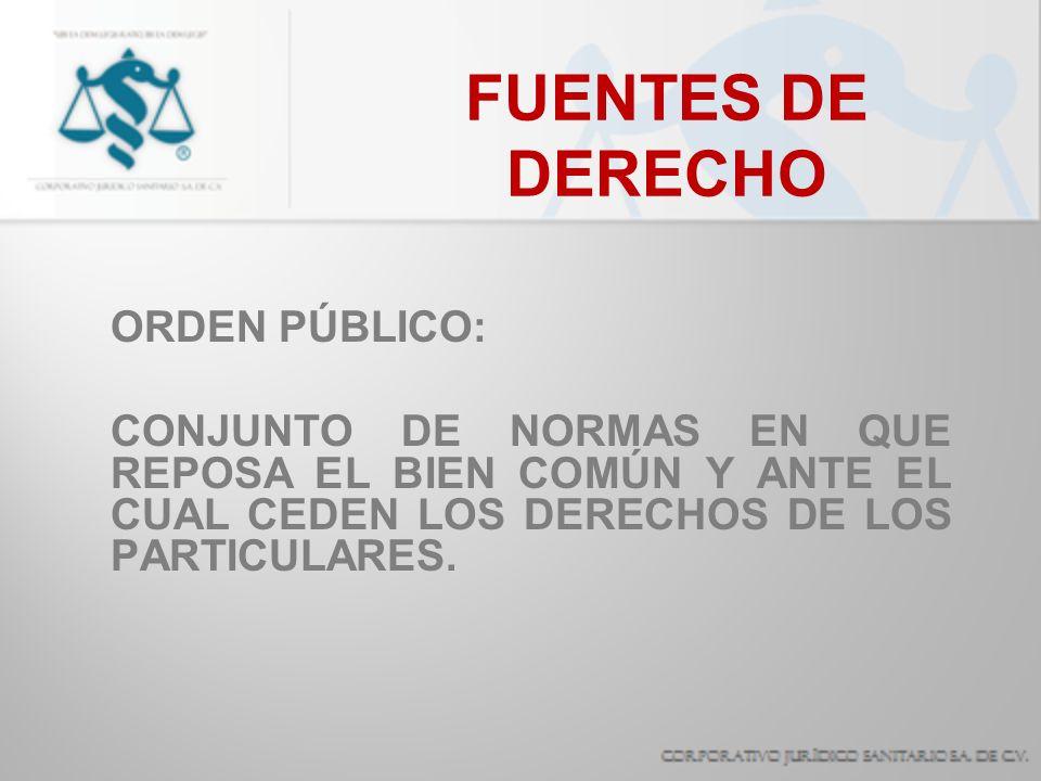 FUENTES DE DERECHO ORDEN PÚBLICO: