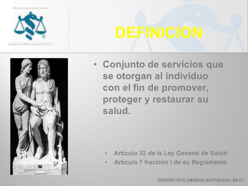 DEFINICION Conjunto de servicios que se otorgan al individuo con el fin de promover, proteger y restaurar su salud.