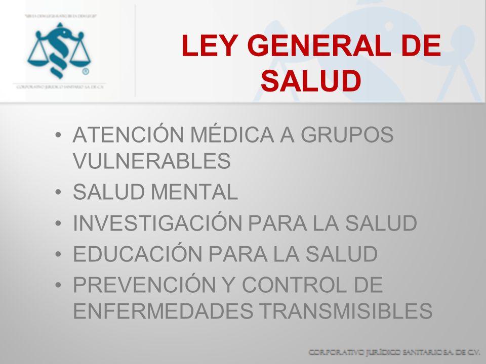 LEY GENERAL DE SALUD ATENCIÓN MÉDICA A GRUPOS VULNERABLES SALUD MENTAL