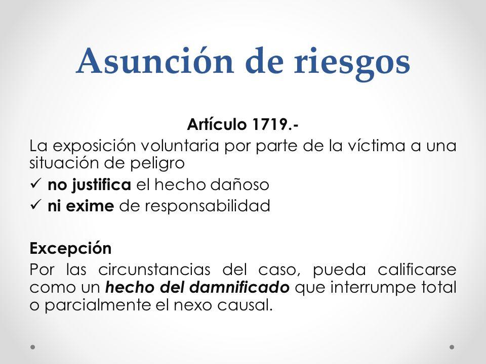 Asunción de riesgos Artículo 1719.-