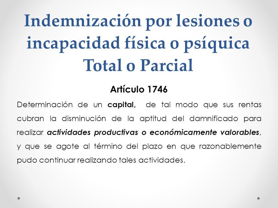 Indemnización por lesiones o incapacidad física o psíquica Total o Parcial
