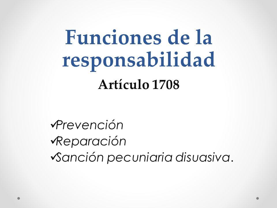 Funciones de la responsabilidad Artículo 1708