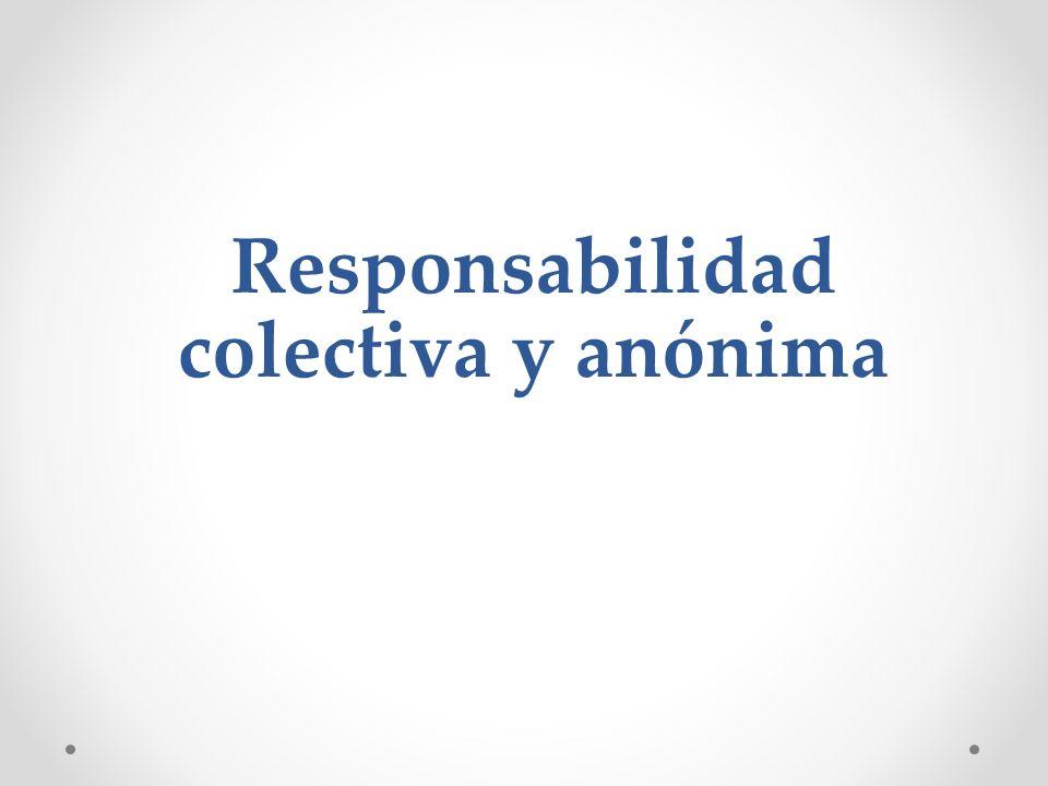 Responsabilidad colectiva y anónima