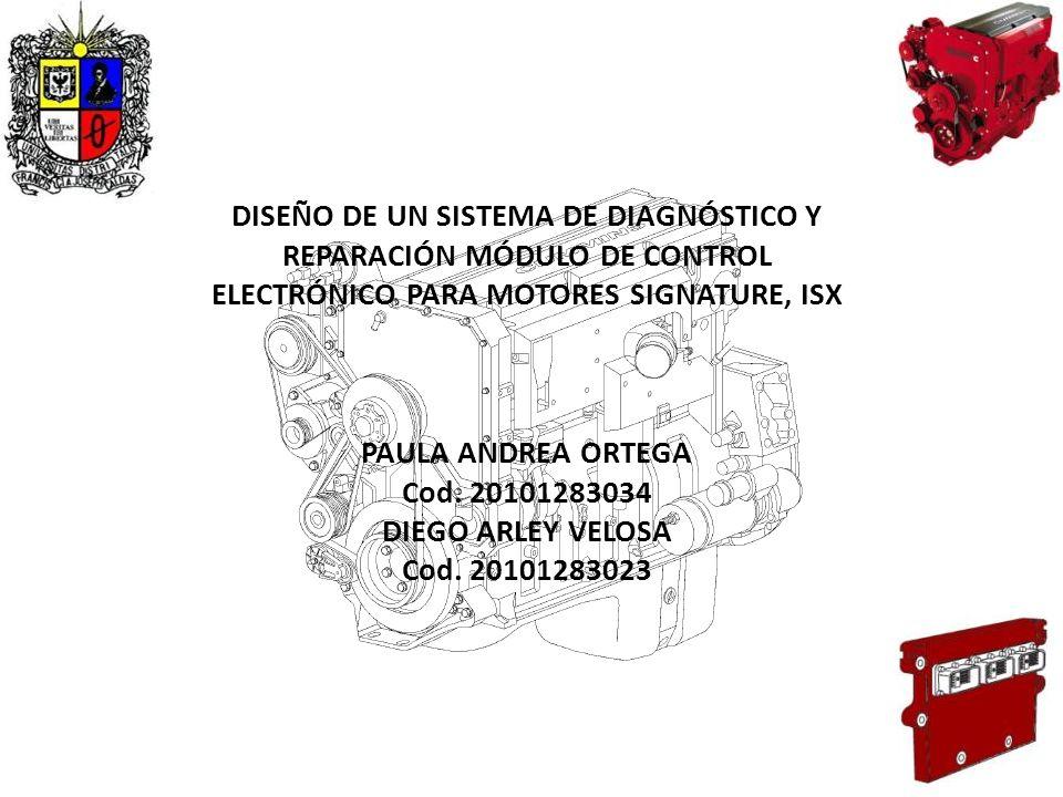 DISEÑO DE UN SISTEMA DE DIAGNÓSTICO Y REPARACIÓN MÓDULO DE CONTROL ELECTRÓNICO PARA MOTORES SIGNATURE, ISX
