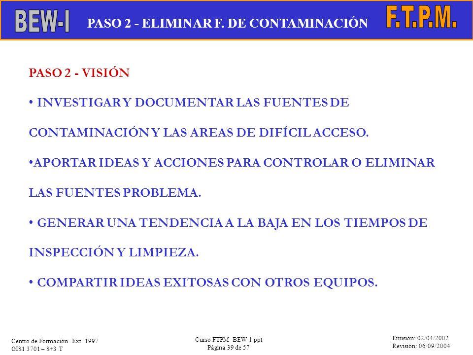 F.T.P.M. BEW-I PASO 2 - ELIMINAR F. DE CONTAMINACIÓN PASO 2 - VISIÓN