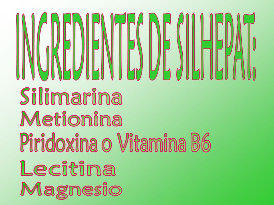INGREDIENTES DE SILHEPAT: Piridoxina o Vitamina B6