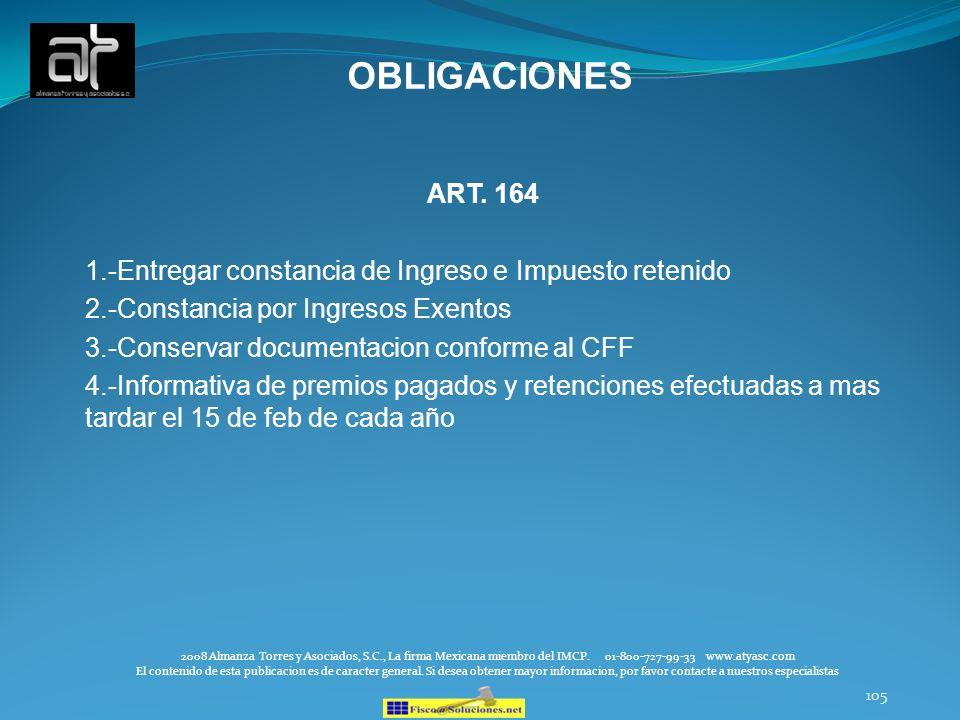 OBLIGACIONES ART. 164. 1.-Entregar constancia de Ingreso e Impuesto retenido. 2.-Constancia por Ingresos Exentos.
