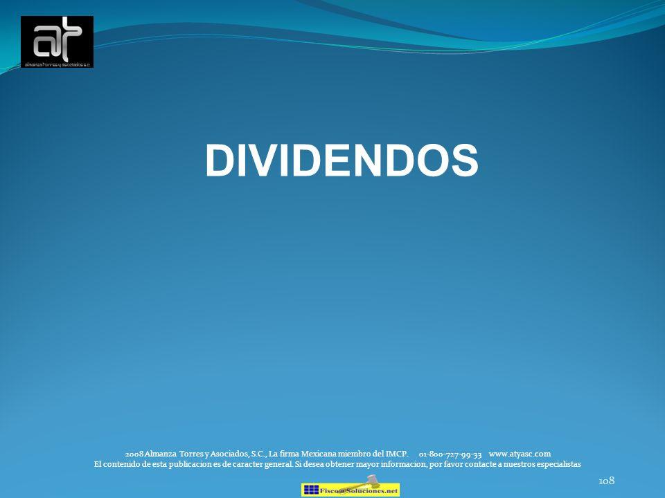 DIVIDENDOS 2008 Almanza Torres y Asociados, S.C., La firma Mexicana miembro del IMCP. 01-800-727-99-33 www.atyasc.com.