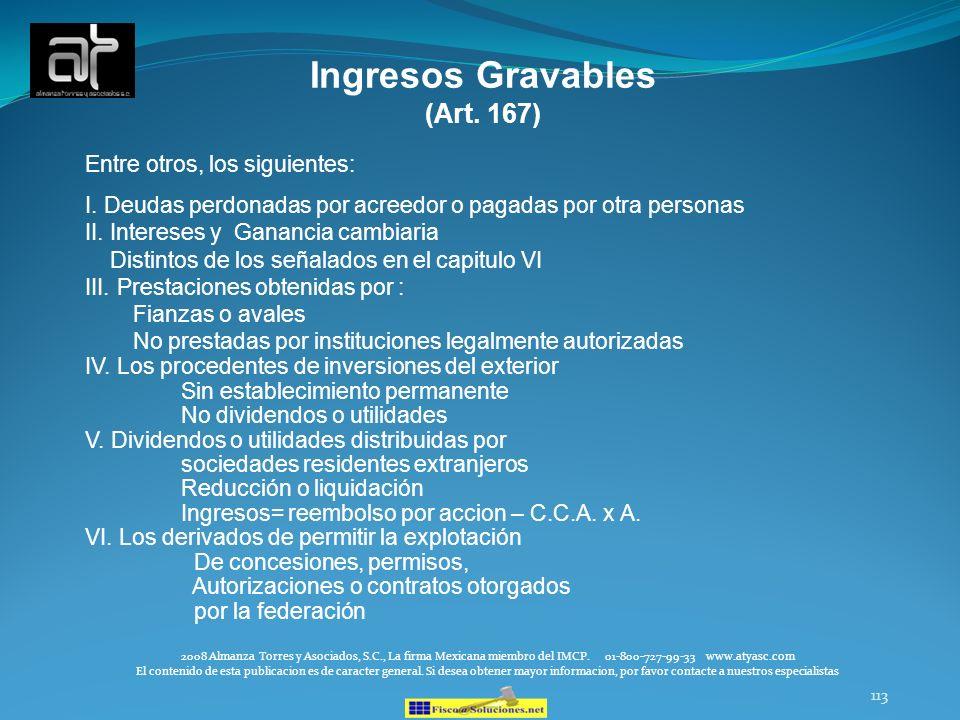 Ingresos Gravables (Art. 167) Entre otros, los siguientes: