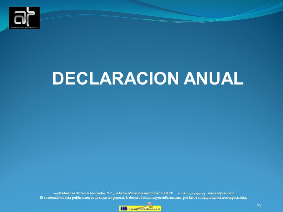 DECLARACION ANUAL 2008 Almanza Torres y Asociados, S.C., La firma Mexicana miembro del IMCP. 01-800-727-99-33 www.atyasc.com.