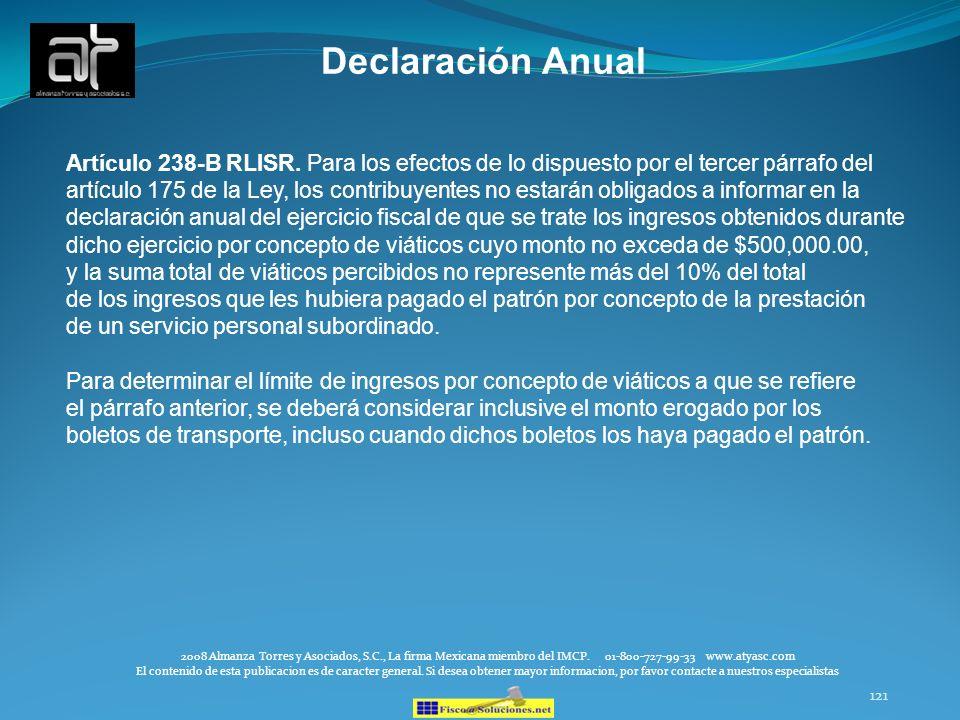 Declaración Anual Artículo 238-B RLISR. Para los efectos de lo dispuesto por el tercer párrafo del.
