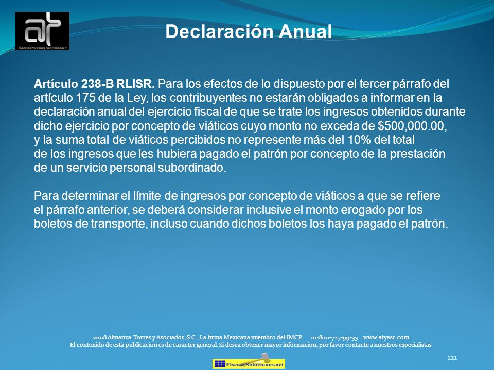 Declaración AnualArtículo 238-B RLISR. Para los efectos de lo dispuesto por el tercer párrafo del.