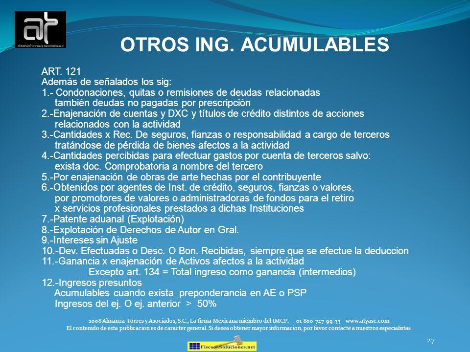 OTROS ING. ACUMULABLES ART. 121 Además de señalados los sig: