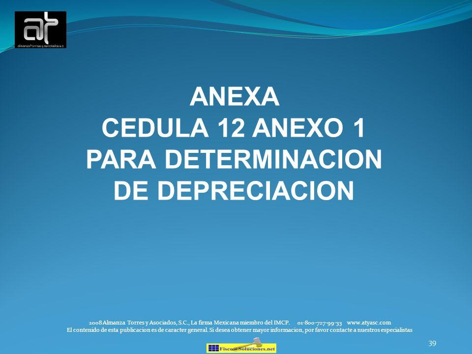 ANEXA CEDULA 12 ANEXO 1 PARA DETERMINACION DE DEPRECIACION