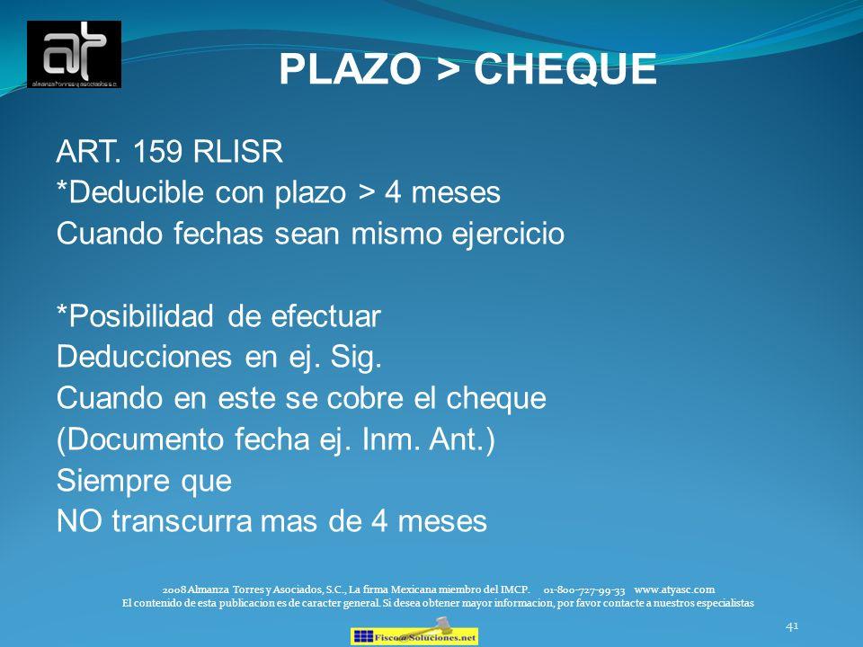 PLAZO > CHEQUE ART. 159 RLISR *Deducible con plazo > 4 meses