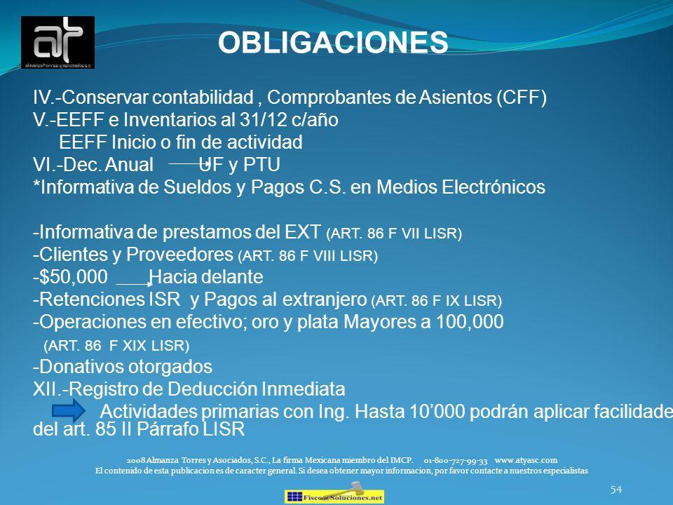 OBLIGACIONES IV.-Conservar contabilidad , Comprobantes de Asientos (CFF) V.-EEFF e Inventarios al 31/12 c/año.