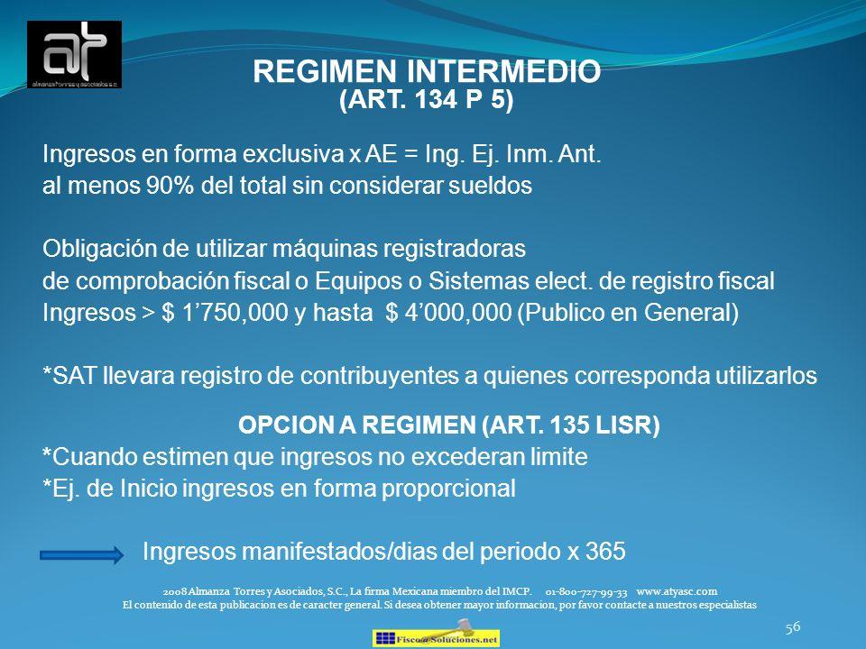 REGIMEN INTERMEDIO (ART. 134 P 5) OPCION A REGIMEN (ART. 135 LISR)