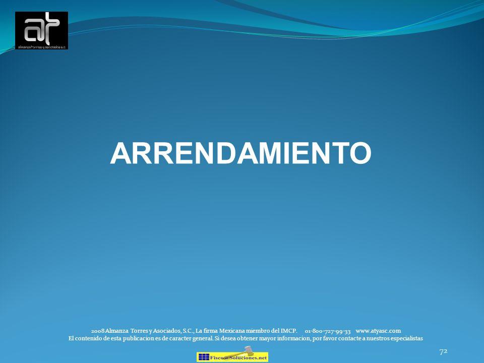 ARRENDAMIENTO 2008 Almanza Torres y Asociados, S.C., La firma Mexicana miembro del IMCP. 01-800-727-99-33 www.atyasc.com.