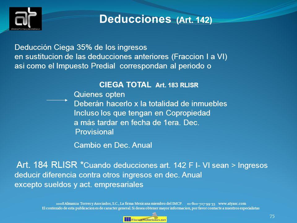 Deducciones (Art. 142) Deducción Ciega 35% de los ingresos. en sustitucion de las deducciones anteriores (Fraccion I a VI)