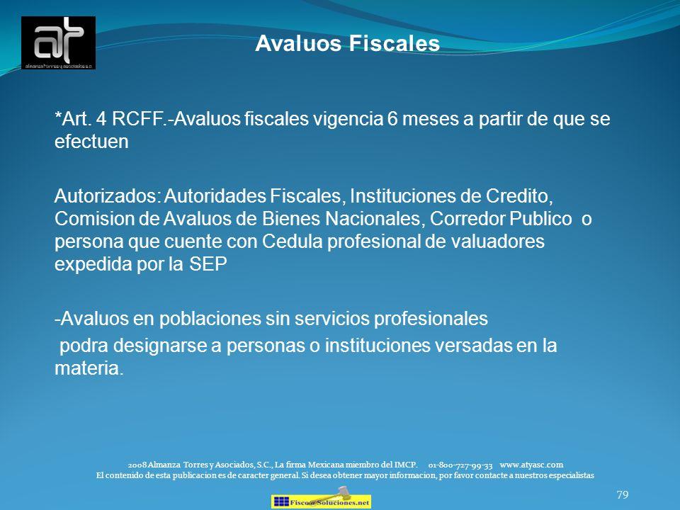 Avaluos Fiscales *Art. 4 RCFF.-Avaluos fiscales vigencia 6 meses a partir de que se efectuen.