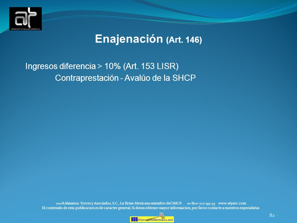 Enajenación (Art. 146) Ingresos diferencia > 10% (Art. 153 LISR)