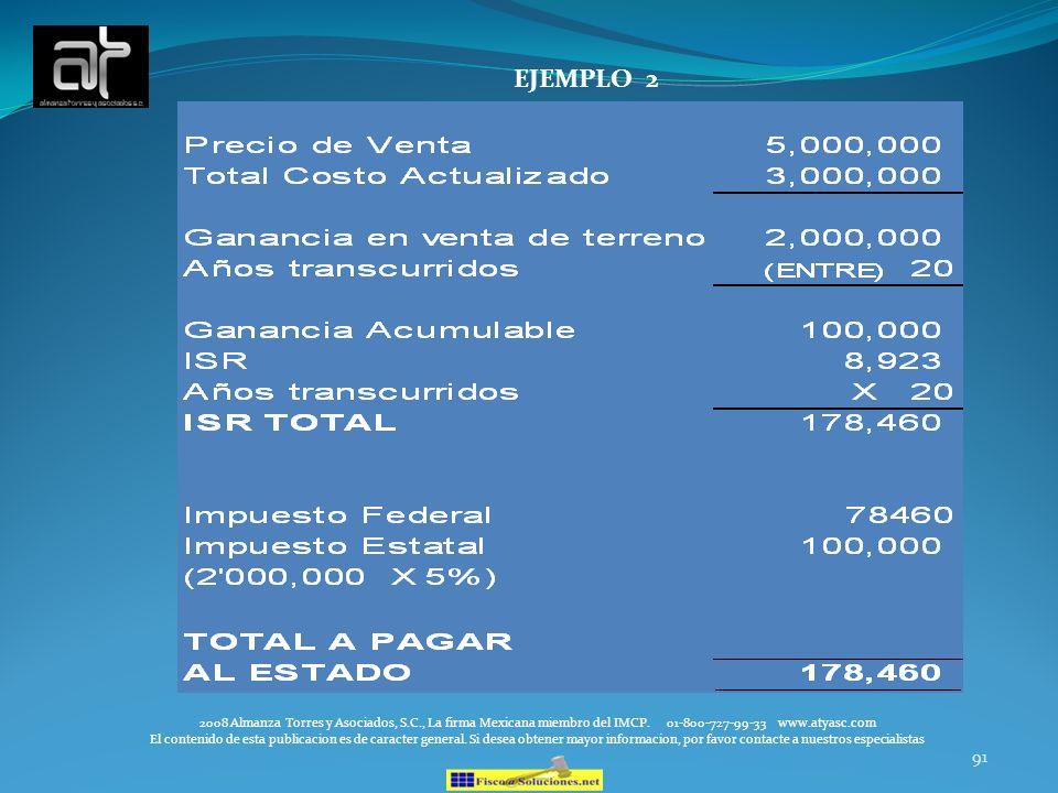 EJEMPLO 2 2008 Almanza Torres y Asociados, S.C., La firma Mexicana miembro del IMCP. 01-800-727-99-33 www.atyasc.com.