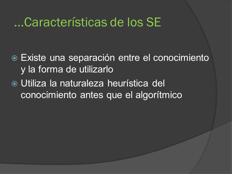 ...Características de los SE