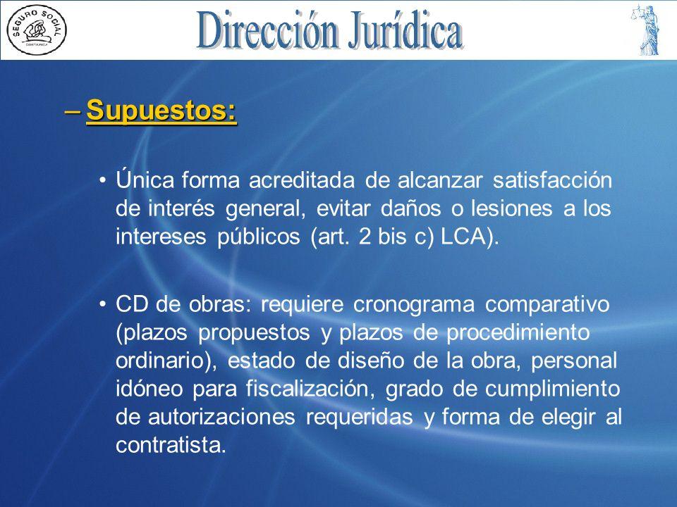 Supuestos:Única forma acreditada de alcanzar satisfacción de interés general, evitar daños o lesiones a los intereses públicos (art. 2 bis c) LCA).