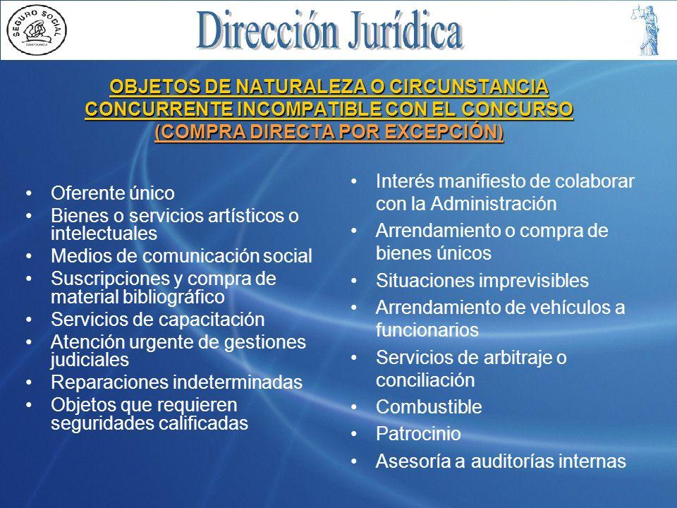 OBJETOS DE NATURALEZA O CIRCUNSTANCIA CONCURRENTE INCOMPATIBLE CON EL CONCURSO (COMPRA DIRECTA POR EXCEPCIÓN)