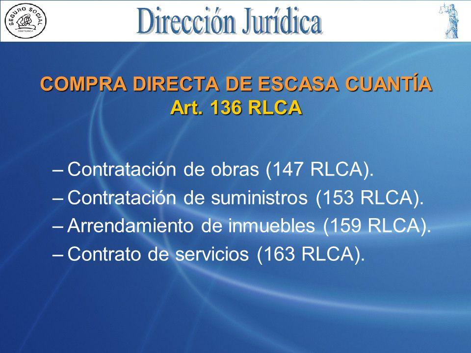 COMPRA DIRECTA DE ESCASA CUANTÍA Art. 136 RLCA