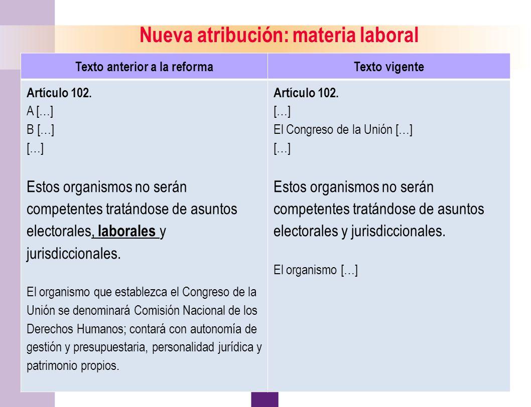 Nueva atribución: materia laboral Texto anterior a la reforma