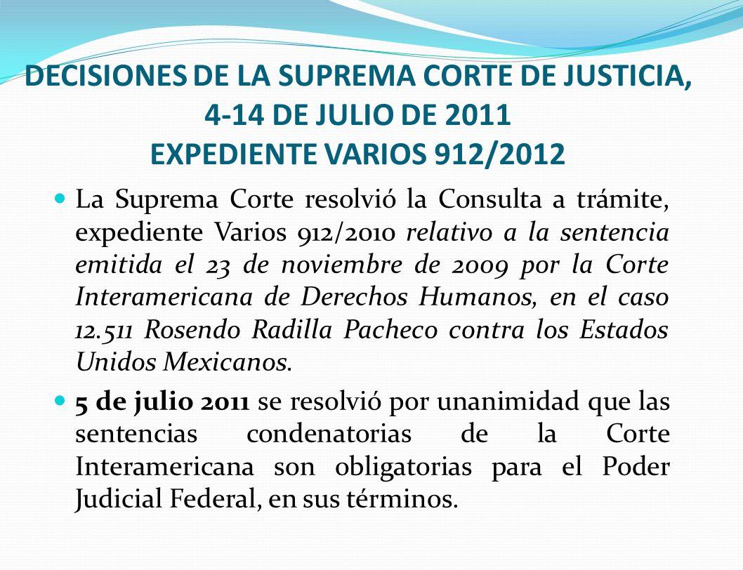 DECISIONES DE LA SUPREMA CORTE DE JUSTICIA, 4-14 DE JULIO DE 2011 EXPEDIENTE VARIOS 912/2012