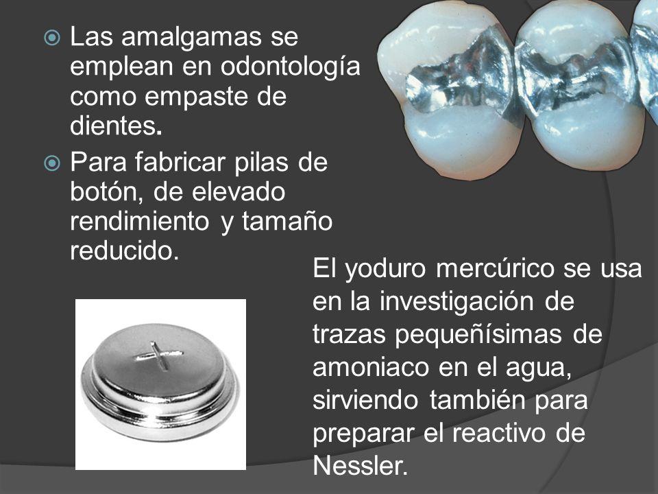 Las amalgamas se emplean en odontología como empaste de dientes.