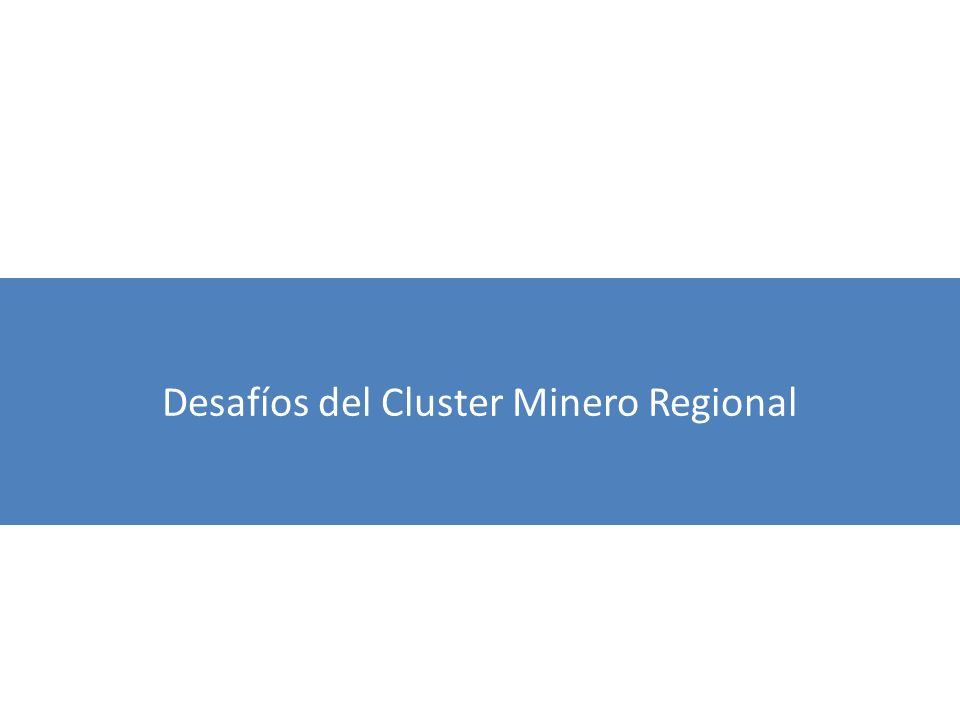 Desafíos del Cluster Minero Regional