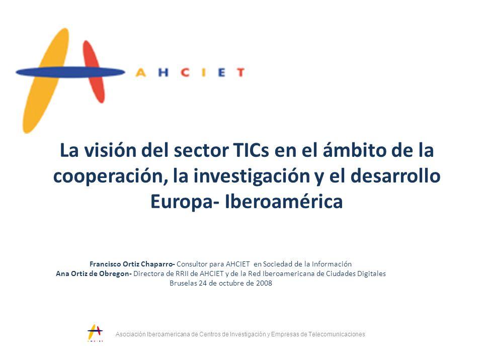 La visión del sector TICs en el ámbito de la cooperación, la investigación y el desarrollo Europa- Iberoamérica