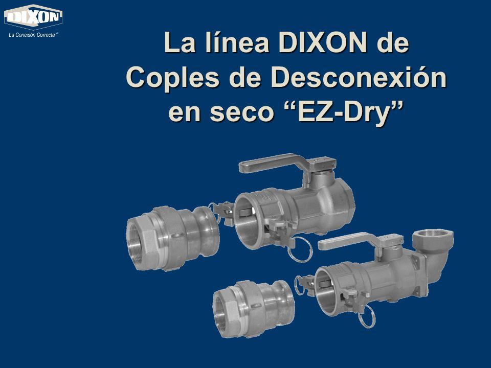 La línea DIXON de Coples de Desconexión en seco EZ-Dry