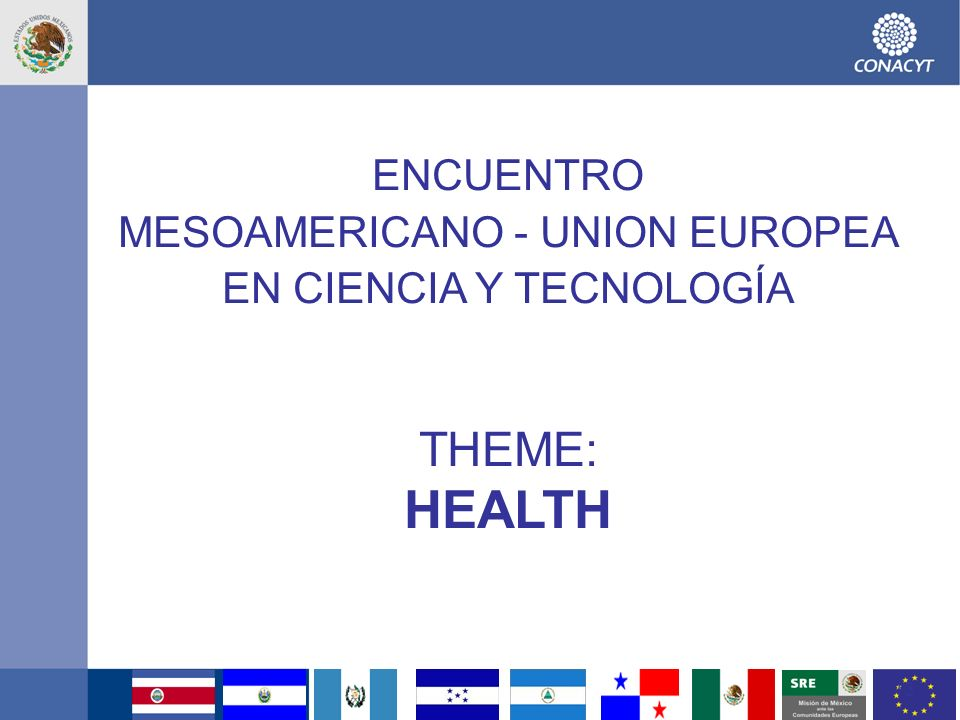HEALTH THEME: ENCUENTRO MESOAMERICANO - UNION EUROPEA