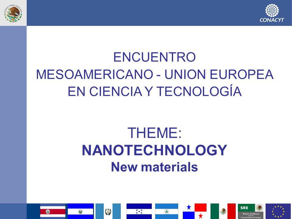 THEME: NANOTECHNOLOGY ENCUENTRO MESOAMERICANO - UNION EUROPEA