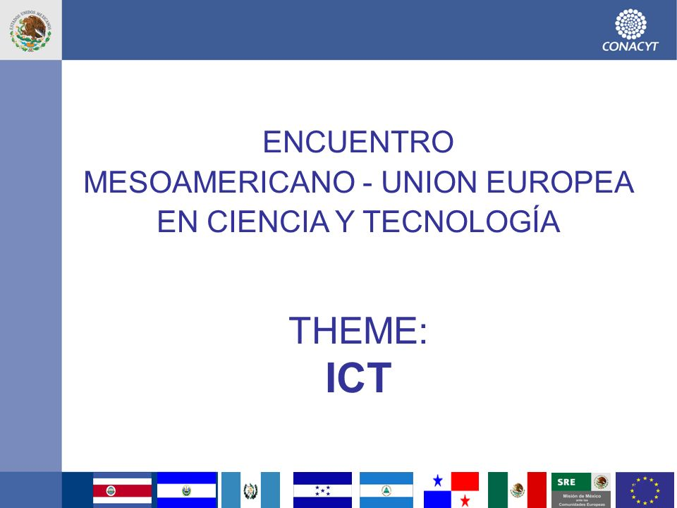 ICT THEME: ENCUENTRO MESOAMERICANO - UNION EUROPEA