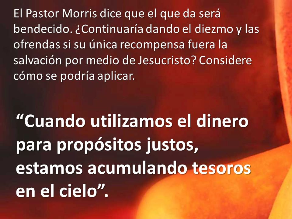 El Pastor Morris dice que el que da será bendecido