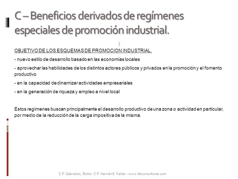 C – Beneficios derivados de regímenes especiales de promoción industrial.