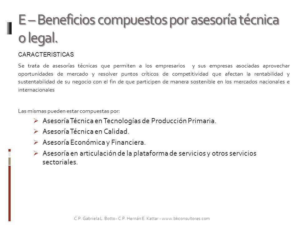 E – Beneficios compuestos por asesoría técnica o legal.
