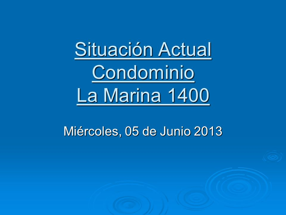 Situación Actual Condominio La Marina 1400