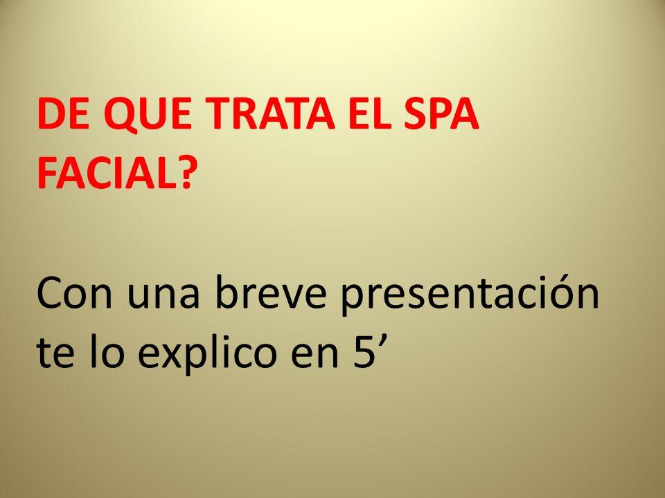 DE QUE TRATA EL SPA FACIAL