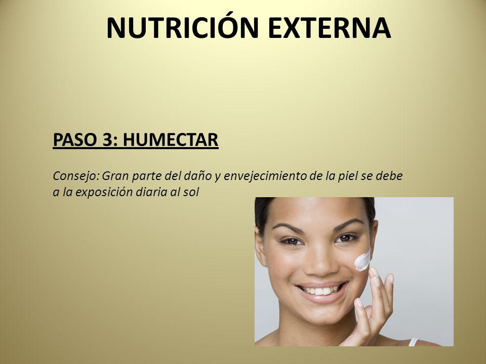 NUTRICIÓN EXTERNA PASO 3: HUMECTAR
