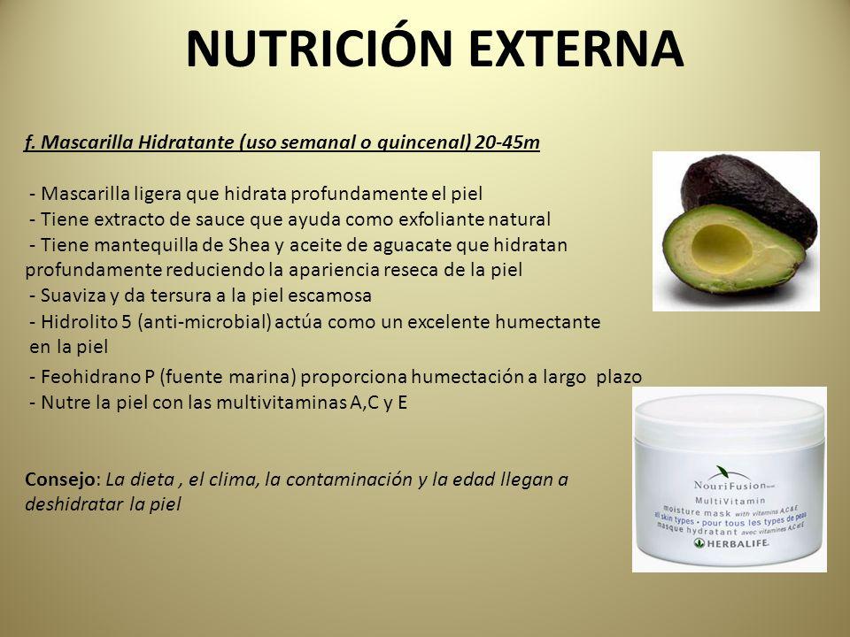 NUTRICIÓN EXTERNA f. Mascarilla Hidratante (uso semanal o quincenal) 20-45m. - Mascarilla ligera que hidrata profundamente el piel.