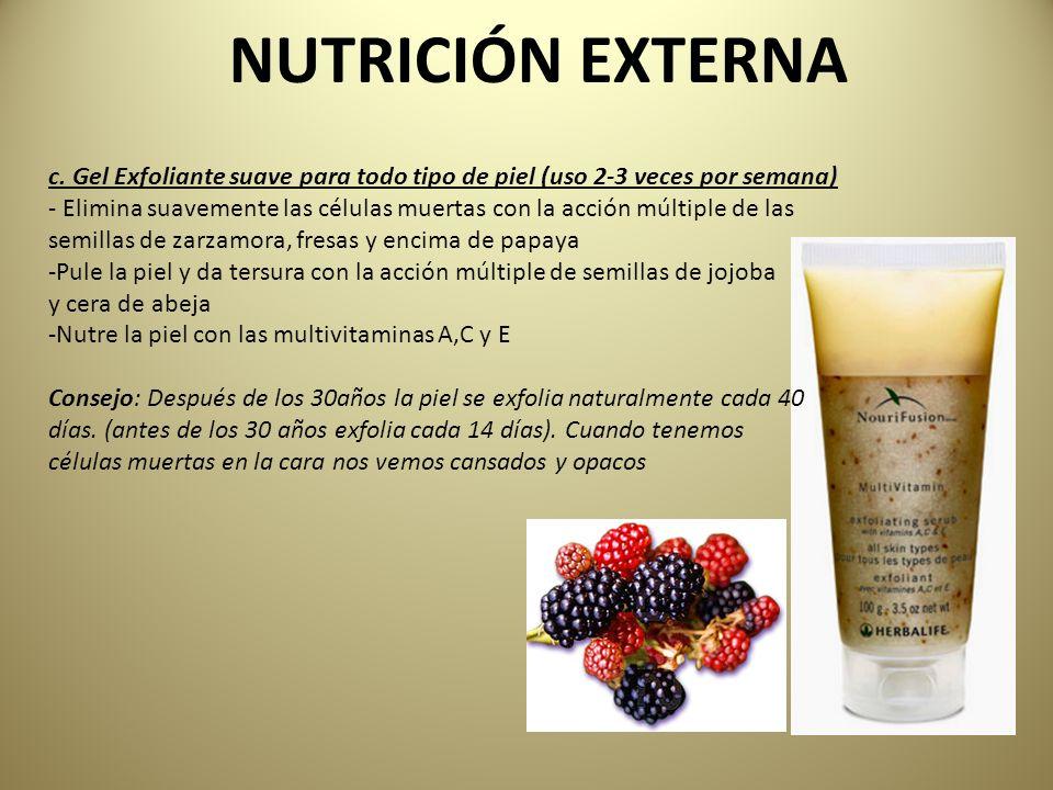 NUTRICIÓN EXTERNA c. Gel Exfoliante suave para todo tipo de piel (uso 2-3 veces por semana)