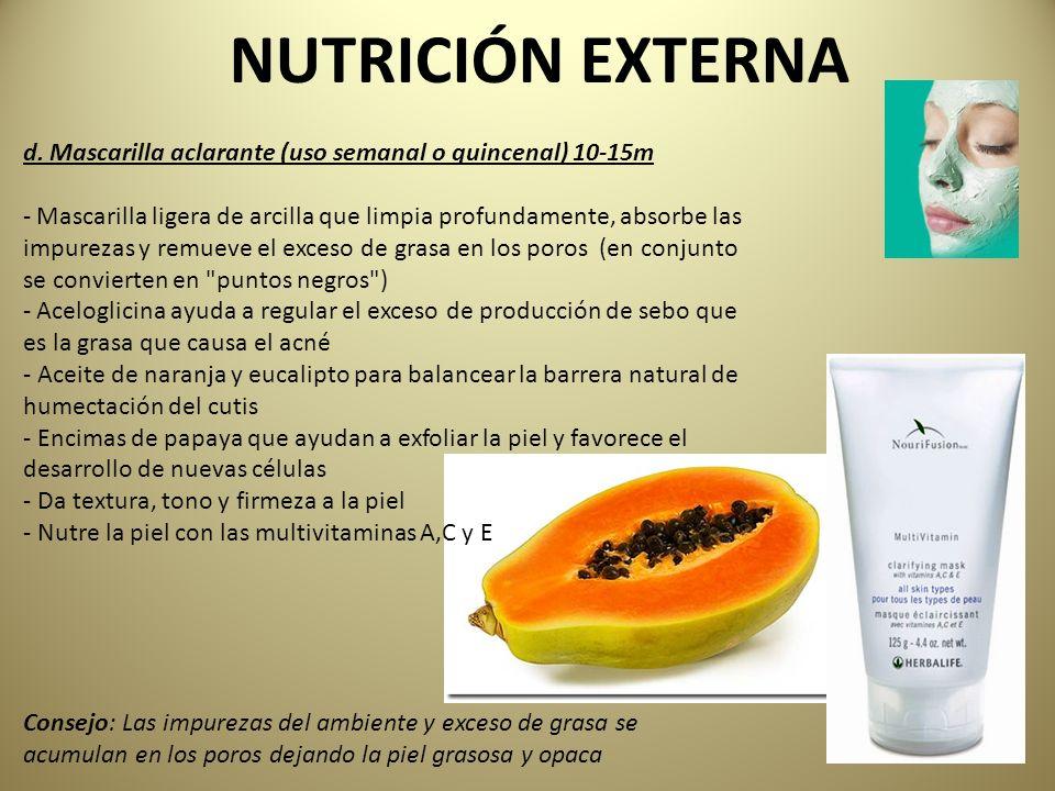 NUTRICIÓN EXTERNA d. Mascarilla aclarante (uso semanal o quincenal) 10-15m.